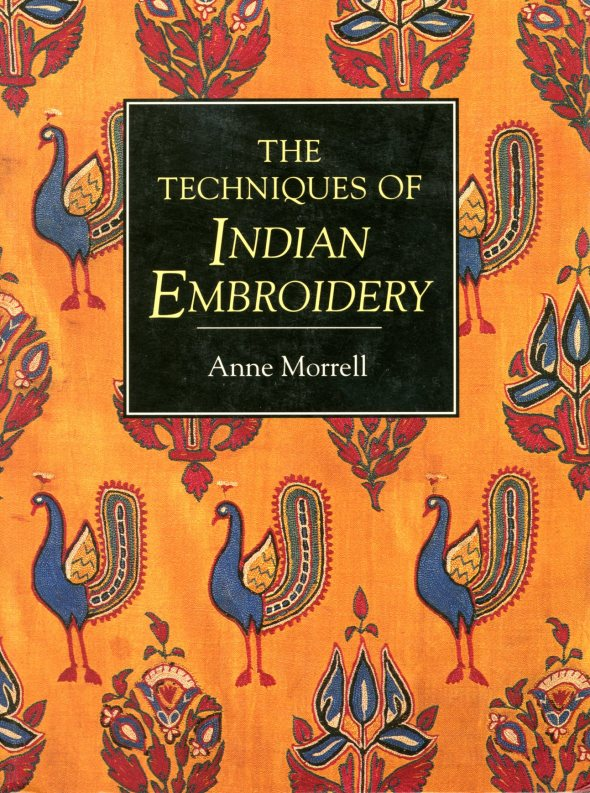 The Techniques of Indian Embroidery by Anne Morrell; Interweave Press 1992.